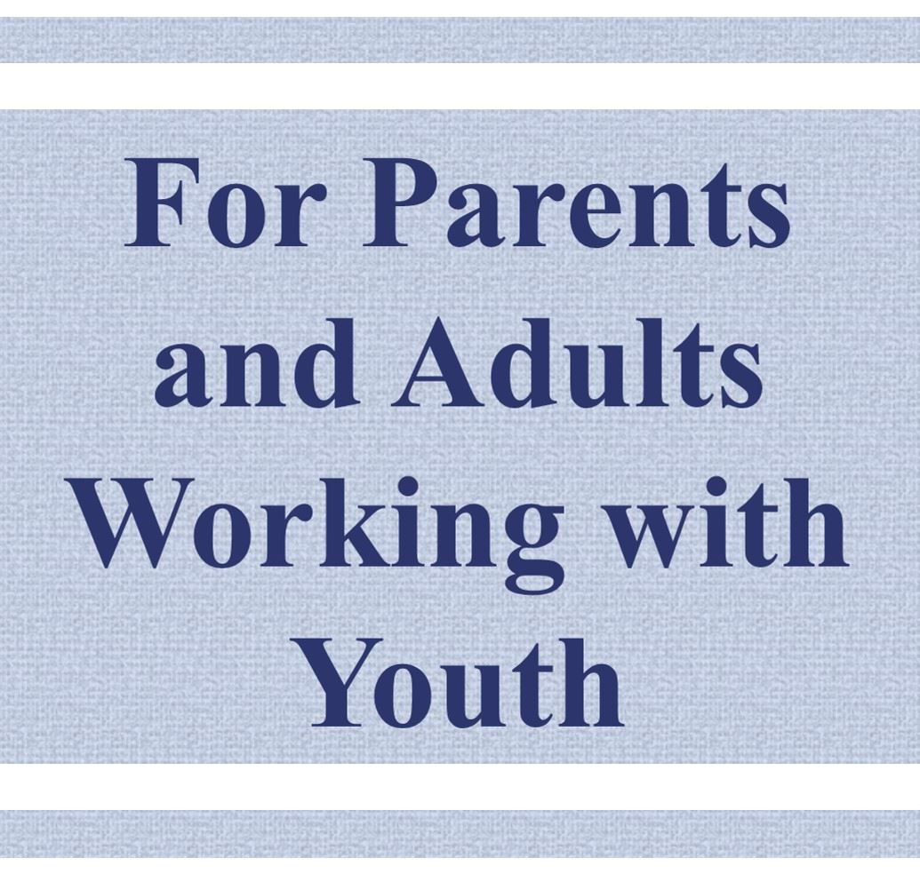 For Parents and Adults Working with Youth Button