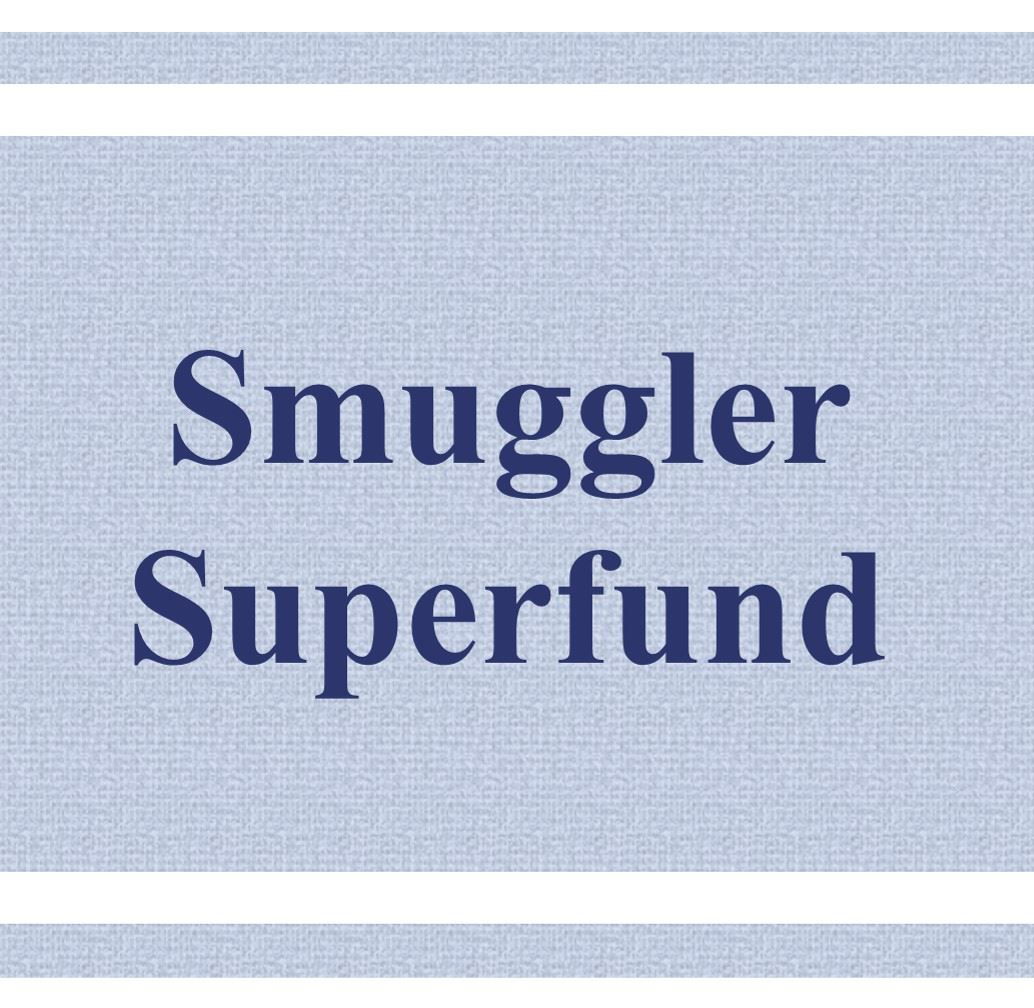 Smuggler Superfund